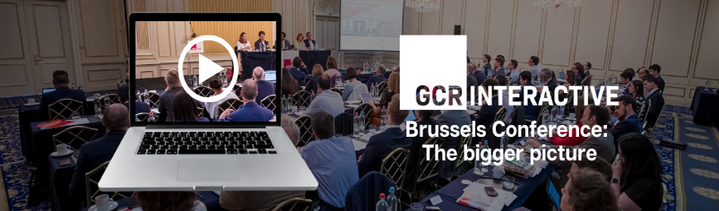 GCR Live 12th Annual Brussels Conference: The bigger picture